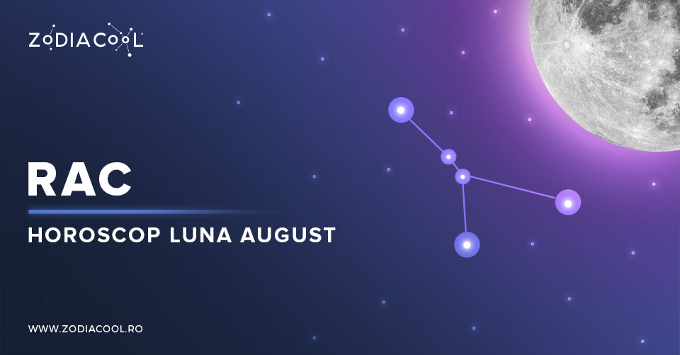 Horoscop luna August 2019 Rac: vești extrem de bune pe plan financiar