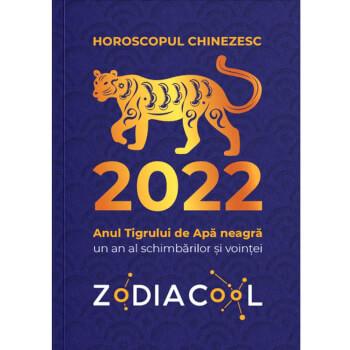Horoscop Chinezesc 2022, Anul Tigrului de Apa neagra, 12 zodii cu remedii anuale, carte format tiparit 98 pag